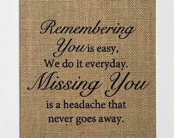 Remembering You Is Easy We Do It Everyday - BURLAP SIGN 5x7 8x10 - Rustic Vintage/Home Decor/Memorial/Love House Sign