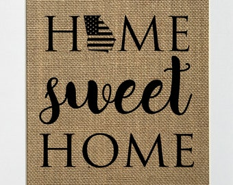 UNFRAMED Home Sweet Home / Burlap Print Sign 5x7 8x10 / Rustic Shabby Chic Vintage GA Home Decor Love House Sign Housewarming Sign