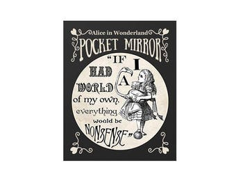 Alice in Wonderland Large Pocket Mirror...If I had a world of my own, everything would be nonsense quote