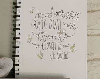 It does not do to dwell on dreams and forget to live - large