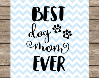 Dog Mom svg, Fur Mama svg, Best Dog Mom Ever, Dog svg, Pet svg, Pets svg, Paw Print svg, Paw Prints, paws svg, Dog Mom, svg files for cricut