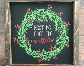 Meet Me Under The Mistletoe • Farmhouse Christmas Decor