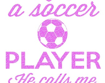 Love Soccer Play He Calls Me Mom Iron On Decal