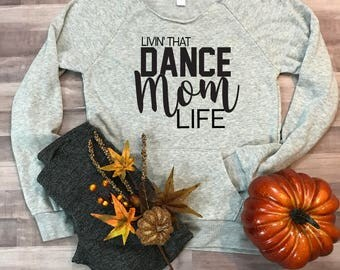 Dance Mom Life Wideneck Fleece