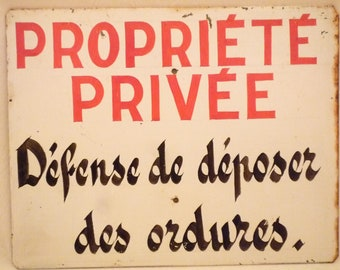 French Vintage Sign Private Property & No Littering/ Defense of to dump garbage White Red and Black Metal hand write sign Home House