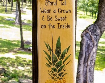 Be a Pineapple Quote - Rustic Wood Sign