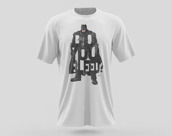 "Batman T-Shirt Typography Design from the DC Universe with his question to Superman, ""Do You Bleed?"" Black and White Shirt of Batman"