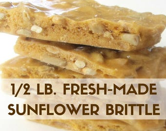 Gift for Students, Artisan Sunflower Brittle 1/2 pound Hand Stirred Fresh Made to Order, Gift for Him