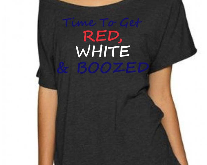 fourth of july off shoulder thirt . Time to get Red White and Boozed . july 4th tee .  dolman soft tri-blend 4th of July Shirt Women
