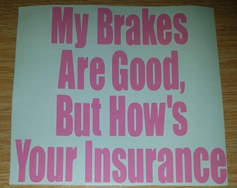 My Brakes Are Good, But How's Your Insurance Decal