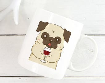 Pug Drink Wine Coffee Mug, Dog Coffee Mugs, Funny Coffee Mug, Dog lover gift Cup Mug
