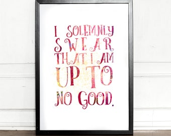 Harry Potter Print, I solemnly swear that I am up to no good, giclee art print, wall decor, J.K Rowling