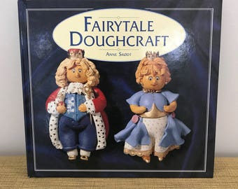 Fairytale Dough Craft Hardcover Book 1995. Vintage Craft Book. Doll Making