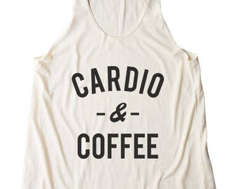 Cardio & Coffee Shirt Women Design Shirt Funny Quote Shirt Tumblr Fashion Slogan Shirt Women Shirt Racerback Shirt Women Tank Top Teen Top