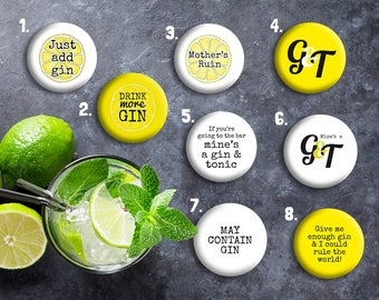 Fun - humourous - Gin - Gin and Tonic Badges - Buttons