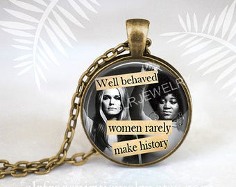 "Feminist Quote Necklace, ""Well Behaved Women Rarely Make History"" Feminist Jewelry, Equal Rights, Gloria Steinem, Civil Rights Activist"