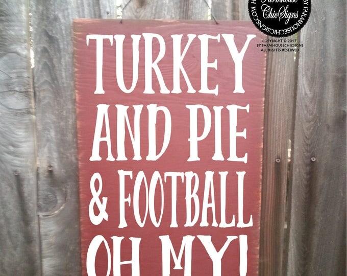 turkey and pie and football oh my, turkey pie football, turkey sign, football sign, fall sign, football decor, fall decoration