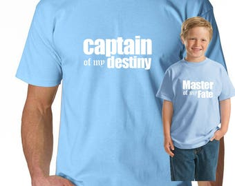 Captain of my Destiny /Master of my Fate - Father Son/Daughter Tees