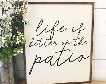 Life is better on the patio 32x38 / hand painted / wood sign / farmhouse style / rustic