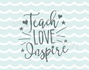 Teacher SVG Teacher SVG Vector File. Cricut Explore and more. Cut or Print. Teach Love Inspire Teacher Instructor School SVG