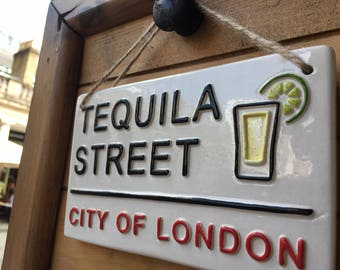 TEQUILA STREET-London Street Sign-Beverages-Funny-Alcohol-Tequila Slammer-Shots-Tequila Gifts-Mexico-Bar-Garden Sign-Man Cave-Drinking Games
