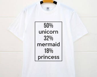 Unicorn Shirt Mermaid Shirt Princess Shirt Slogan Tshirt Instagram Tumblr Funny Tees Graphic Shirt Teen Gifts Women Tees Shirt Men Tees