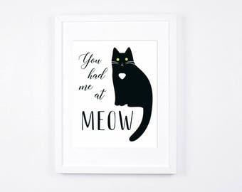 Cat Art Printable, Black Cat Instant Download, Cute Cat Meow Print, Cat Lovers Gift Idea, Typography Art, You Had Me At Meow Cat Gifts