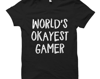 Gamer shirt, Gamer gifts, t-shirt for Gamer, gift for Gamer, Gaming shirt, Gaming gifts, t-shirt for Gaming, gift for Gaming, Worlds Okayest