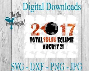 Solar Eclipse SVG, Total Solar Eclipse, Solar Eclipse 2017, JPG DXF PNg, Files for Cricut, Files for Silhouette, Sun and Moon svg, Eclipse