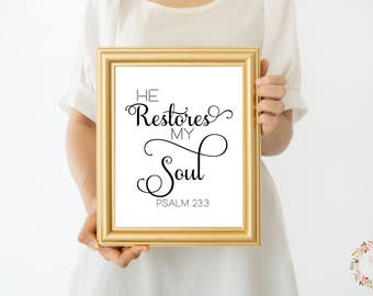 He Restores My Soul Print, Psalm 23:3, Christian Print, Scripture Print,Farmhouse Decor, Farmhouse Signs, Living Room Decor, Printable Decor