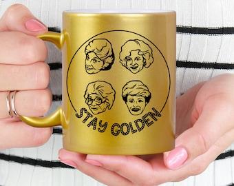 Gold Coffee Mug - Golden Girls Coffee Mug - Microwave Dishwasher Safe Gold Coffee Mug