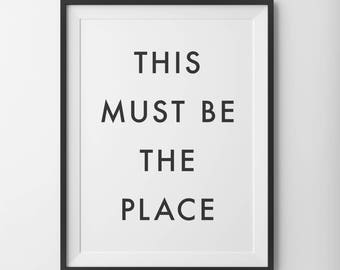 This Must Be The Place Inspirational Movie Quote Typography Print Wall Art