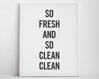 Bathroom Wall Decor, Bathroom Print, So Fresh And So Clean Clean, Bathroom Wall Art, Kitchen Print, So Fresh Print, Bathroom Art, Printable