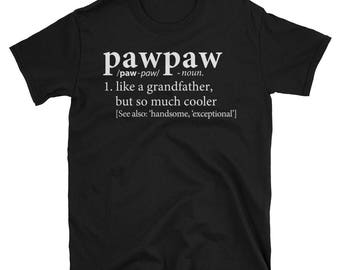 Pawpaw Shirt | Definition of Grandfather T-Shirt | T-Shirt | Birthday, New Pregnancy Reveal Announcement Gift, Father's Day, Valentine's Day