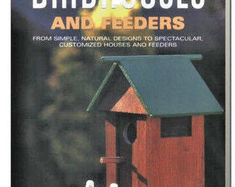 Build Your Own Birdhouses And Feeders, 25 custom birdhouses and feeders with instructions,simple natural designs New - Free shipping