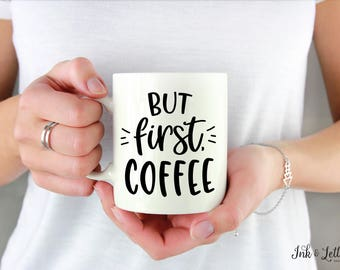 Coffee Mug with Saying - Coffee Lover Gift - Typography Mug - But First, Coffee - Coworker Gift - Gift for Colleague - Gift for Coffee Lover