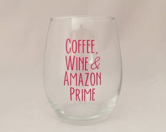Coffee, Wine, and Amazon Prime Stemless Wine Glass