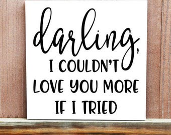 Darling I Couldn't Love You More Sign, Love Quote Couple Gift, Love CanvasSign, Home Decor, Wedding Gift, Wedding Decor, Engagement Gift,