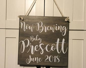 Now Brewing Baby Announcement Sign, Maternity Photo Prop. Solid wood, Hand Painted - PERSONALIZATION available - custom made!!