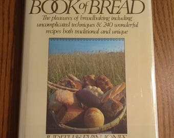 The Book of Bread by Judith and Evan Jones Vintage 1982 Cookbook Baking Recipes
