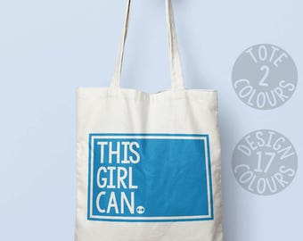 This Girl Can, tote bag, cotton bag, protest, christmas present, xmas present, teen gift, birthday present, cause, resist, she persisted