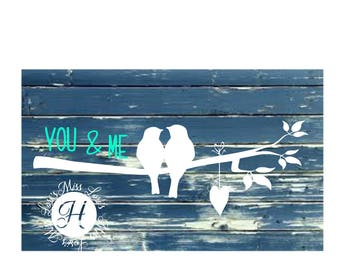 You and Me BIrds and a branch  SVG DFX Cut file  Cricut explore file Love Wedding scrapbook vinyl decal wood sign t shirt cricut cameo