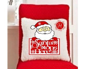 Santa stops here  Christmas  PILLOW design  SVG DFX  Cut file  Cricut explore file Wood sign Decal