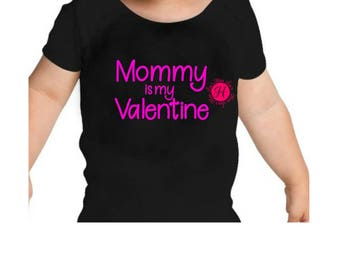Mommy is my Valentine  t shirt baby  Valentines Christian  SVG DFX Cut file  Cricut explore file