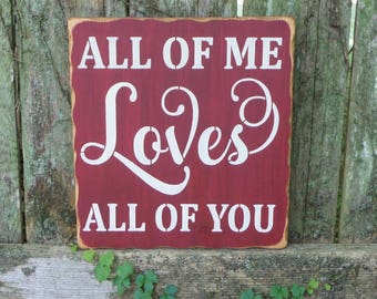 "All of ME LOVES All of YOU...Anniversary, Marriage, Wedding, Valentines, Romance, Love, Distressed, Wooden Sign, 12"" X 11.25"", Home Decor"