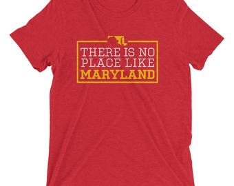 There Is No Place Like Maryland Triblend Short Sleeve T-Shirt