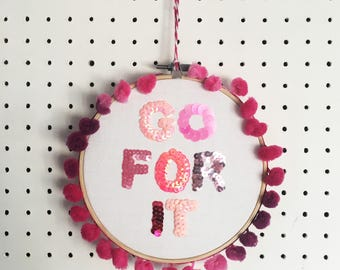 Go For It, Embroidery Hoop Wall Art, Motivational Quote, Pink Gift, Good Luck, Embellished Sequin Art, Kitsch, Graduation, Positive Vibes
