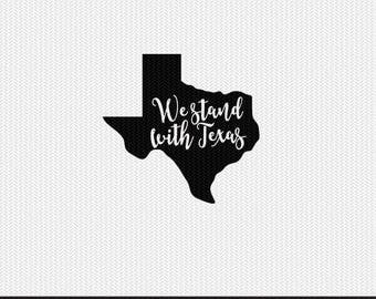 we stand with texas svg dxf jpeg png file stencil monogram frame silhouette cameo cricut clip art commercial use