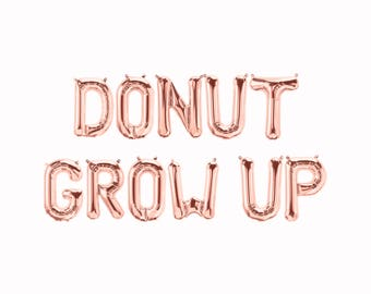 Donut Grow Up Balloons || letter banner party decorations wedding donut sign favors donut theme birthday smash shoot photo prop backdrop