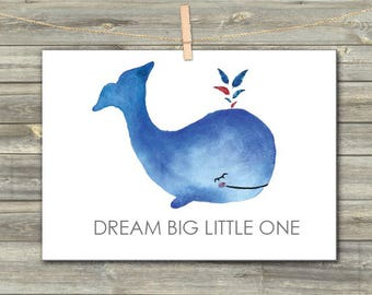 DIGITAL CARD Dream Big Little One Whale Art printable download card Greeting Card for Her  Card for Him card for friend birthday